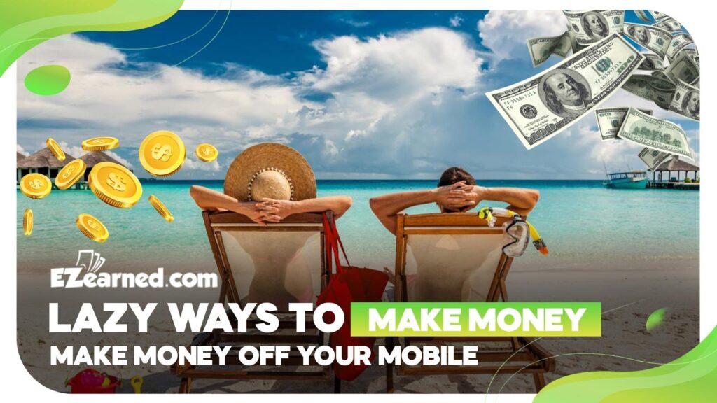 lazy ways to make money
