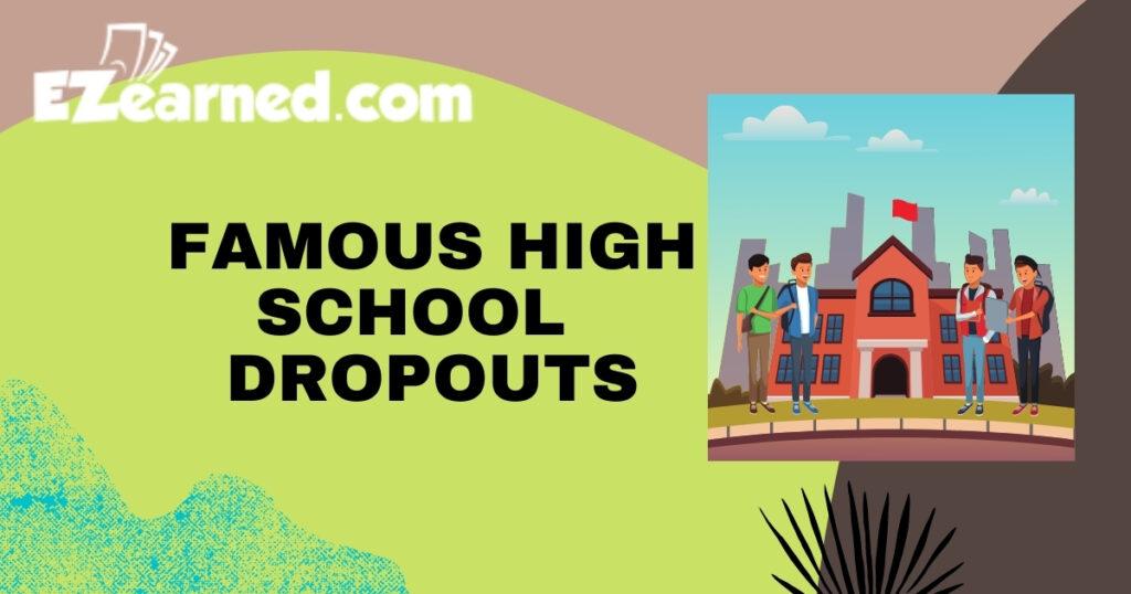 famous high school dropouts