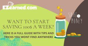 SAVING 100 $ A WEEK - FULL GUIDE