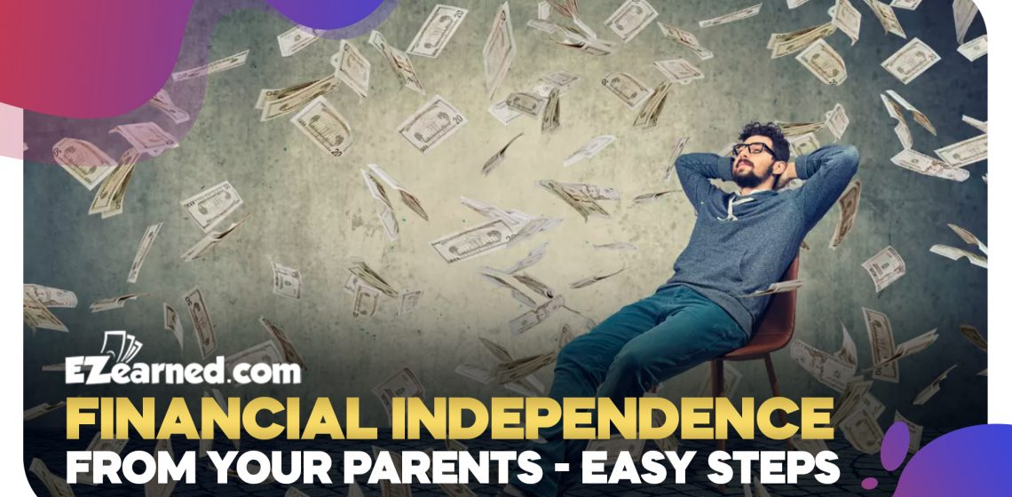 financial independence from your parents